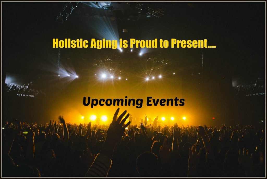 Upcoming Events | Holistic Aging